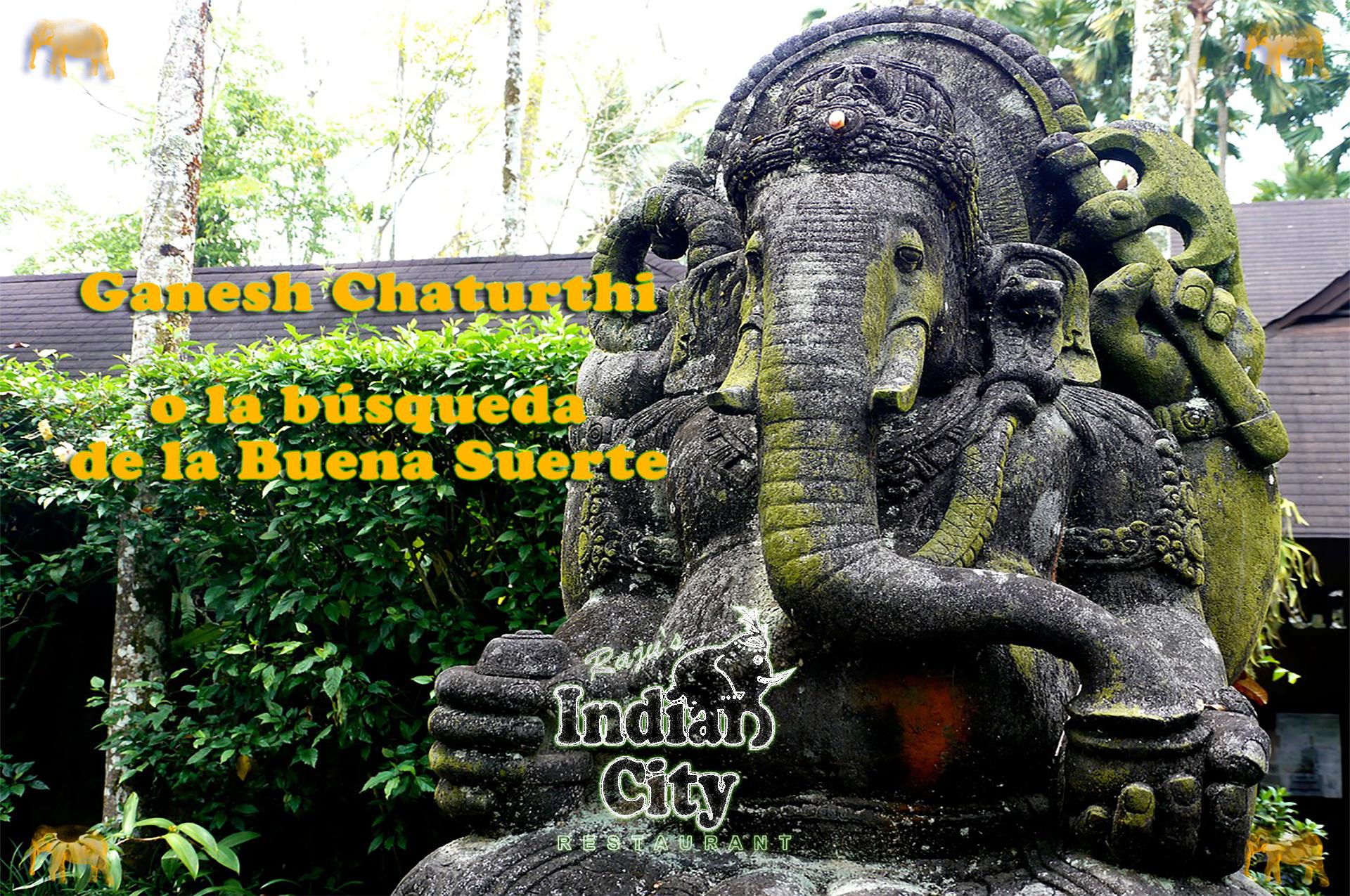 Ganesh Chaturthi o la búsqueda de la Buena Suerte