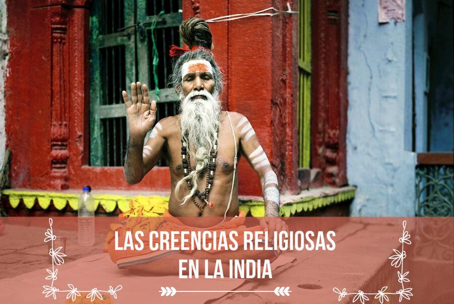Creencias religiosas en la India: las cuatro más importantes